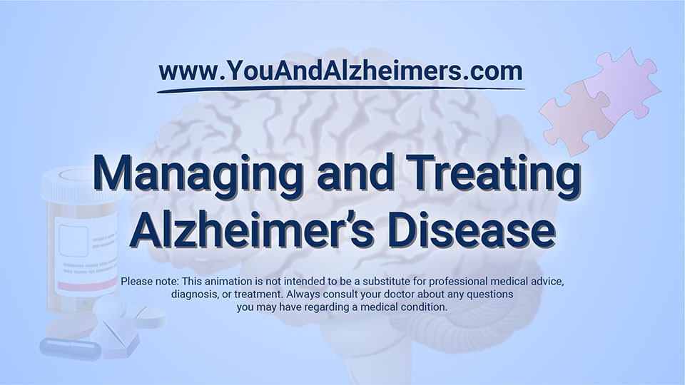 Animation - Managing and Treating Alzheimer's Disease
